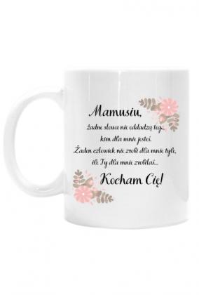 Kubek - Mamusiu Kocham Cię (Prezent z okazji Dnia Matki)