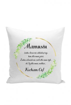 Poduszka - Mamusi Kocham Cię (Oryginalny pomysł na prezent dla mamy)