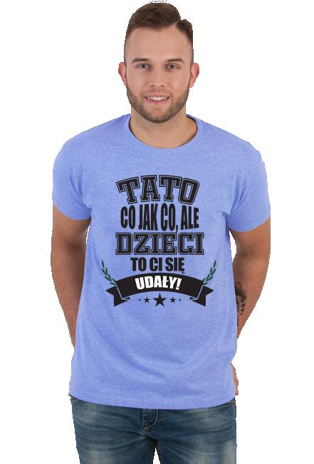 Koszulka Męska - Tato dzieci Ci się udały