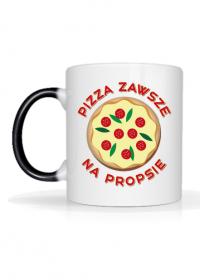 Pizza Zawsze Na Propsie - Kubek magiczny