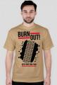 Koszulka Burn Out !