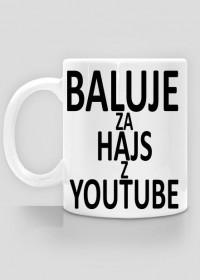 BALUJE ZA HAJS Z YOUTUBE Kubek - wersja 2