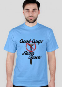 good guys never shave