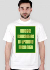 Koszulka Naukowiec w trakcie myślenia