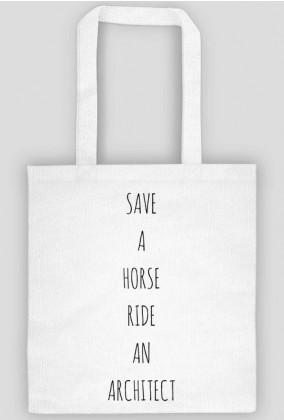 _SAVE A HORSE. RIDE AN ARCHITECT | torba