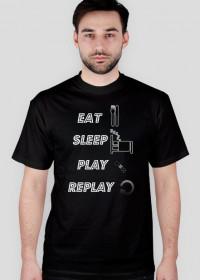 EAT , SLEEP, PLAY , REPLAY - Koszulka męska
