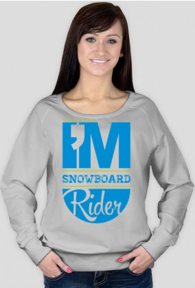 Bluza damska - I'M SNOWBOARD RIDER (różne kolory!)