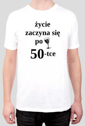 50 urodziny - koszulka Życie zaczyna się po 50