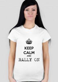 Keep calm and RALLY ON! (damska)