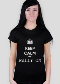 Keep calm and RALLY ON! (damska czarna)