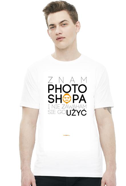 Znam photoshopa i nie zawaham się go użyć - Koszulki dla grafika - chcetomiec.cupsell.pl