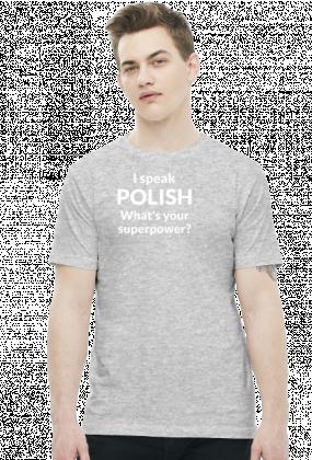 I speak Polish. What's your superpower? koszulka