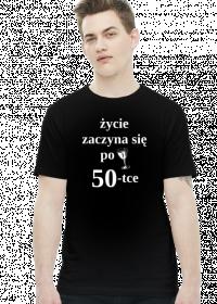 Koszulka Życie zaczyna się po 50-tce
