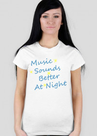 Music Sounds Better At Night