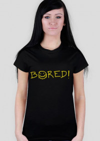 Bored! - damska