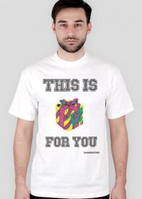 This is gift for you - koszulka męska