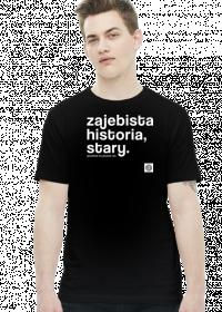 Zajebista historia stary (cool story bro) by Szymy.pl - męska ciemna