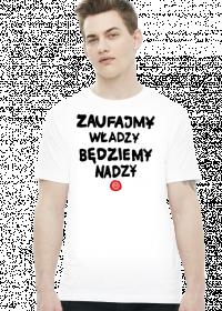 Zaufajmy władzy będziemy nadzy (by Szymy.pl) - jasna męska